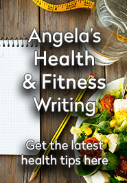 Angela's Health & Fitness Writing - Get the latest health news & tips here!